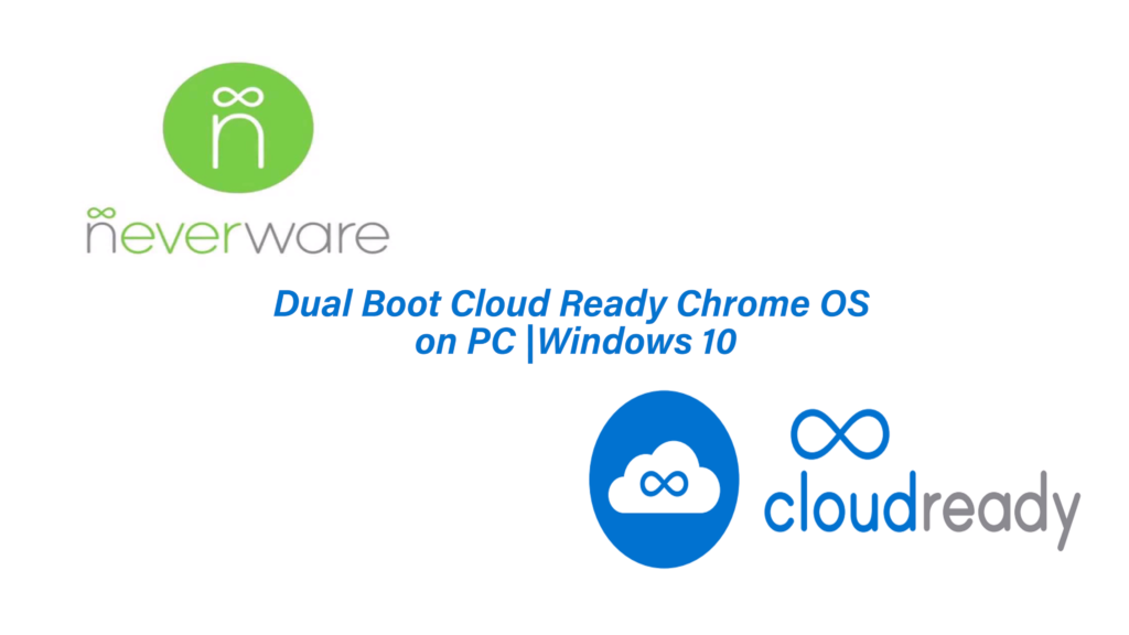 Dual Boot CloudReady Chrome OS on Windows 10 PC - WatchMeTech