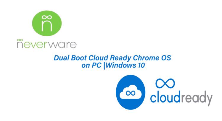 Dual Boot CloudReady Chrome OS