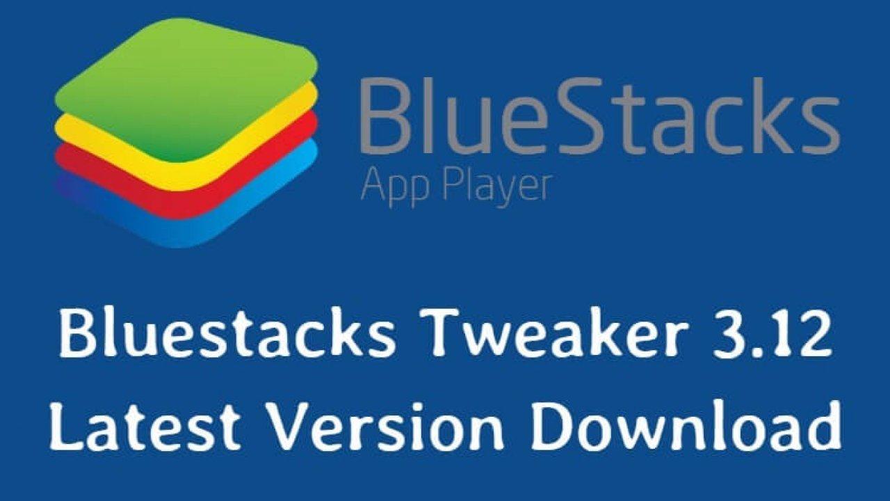 Bluestacks Tweaker Latest Version Download [100% Working] ?