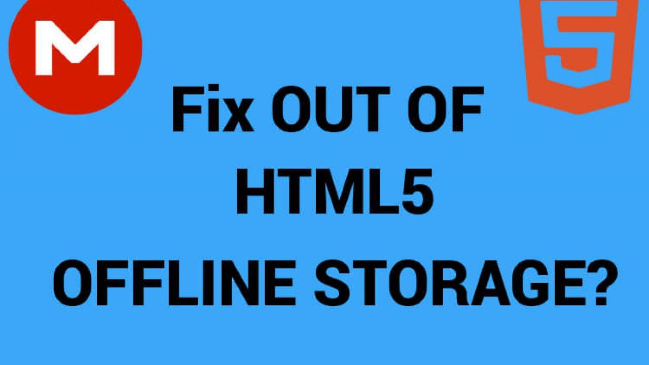 Fix Out of HTML5 Offline Storage Space Mega Browser Error