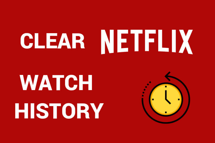 Remove Continue Watching Netflix History