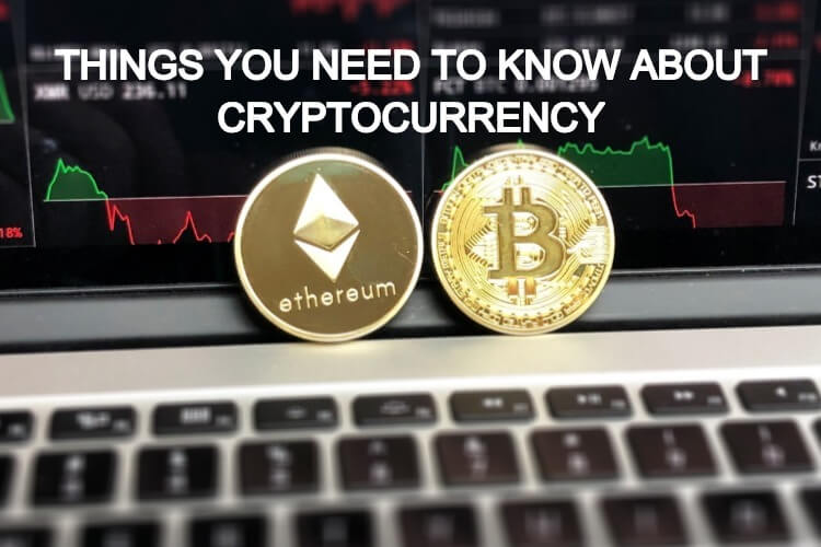 Things You Need to Know About Cryptocurrency