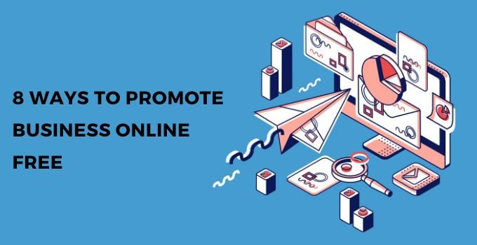 8 Ways Promote Business Online Free