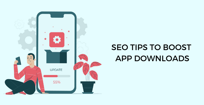 SEO Tips to Boost Your App Downloads