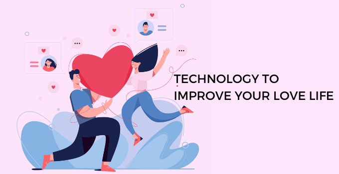 Technology Improve Love Life